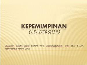 Slide Materi Kepemimpinan dalam acara LKMM 2016